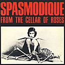 Spasmodique-From The Cellar Of Roses