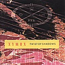 Xymox-Twist Of Shadows