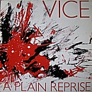 Vice - A Plain Reprise