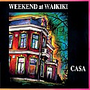 Weekend At Waikiki - Casa