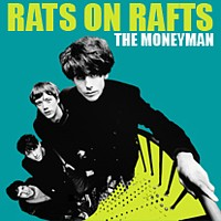 Rats on Rafts - The Moneyman