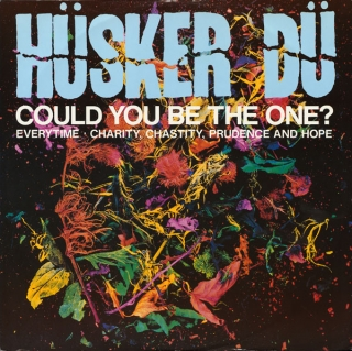 Hüsker Dü - Could You Be The One