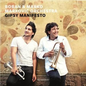 Boban & Marko Markovic - Gipsy-Manifesto