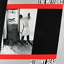 The Meteors - Stormy Seas