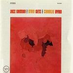 Charlie Byrd & Stan Getz – Jazz Samba