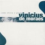 Vinicius de Moraes – Como Dizia O Poeta