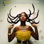 somi-if-the-rains-come-first