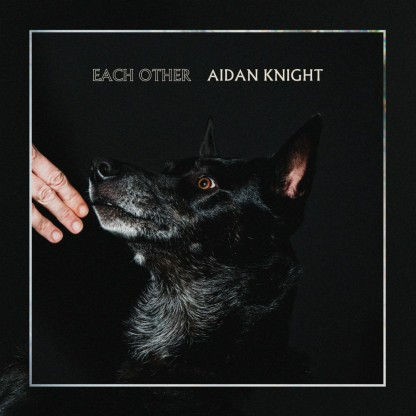 aidan-knight-each-other-1000