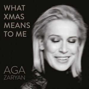 Aga Zaryan - What Christmas Means to Me (Centrala)