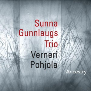 Sunna Gunnlaugs Trio With Verneri Pohjola - Ancestry