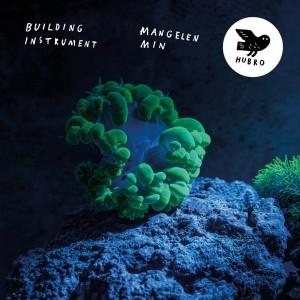 Building Instrument - Mangelen Min (Hubro Music)