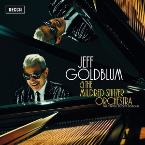 Jeff Goldblum and the Mildred Snitzer Orchestra - The Capitol Studio Sessions (Decca)