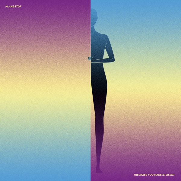 Klangstof - The Noise You Make Is Silent