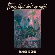 School Is Cool - Things That Don't Go Right