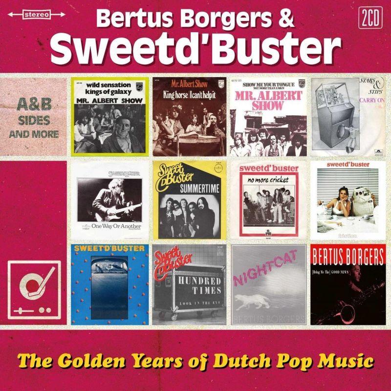 Bertus Borgers & Sweet d'Buster - The Golden Years of Dutch Pop Music