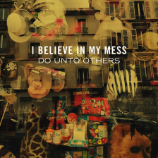 I Believe In My Mess - Do Unto Others