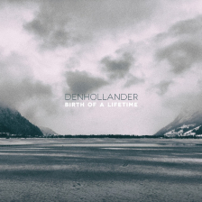 Denhollander - Birth Of A Lifetime