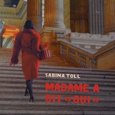 "Sabina Toll - Madame A Dit ""Oui"""