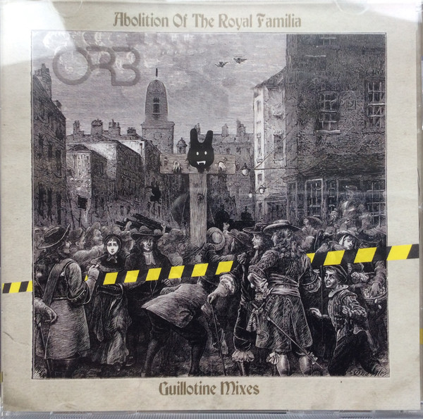 The Orb - Abolition Of The Royal Familia (Guillotine Remixes)