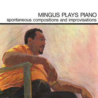 Orange Was the Color of Her Dress, Then Silk Blues (Mingus Plays Piano)