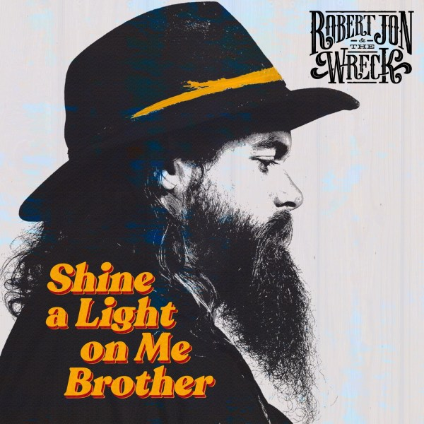 Robert Jon & The Wreck - Shine a Light on Me Brother | Roots | Written in  Music