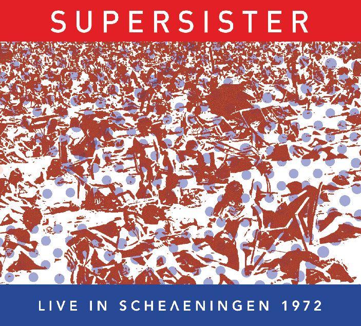 Supersister - Live in Scheveningen 1972